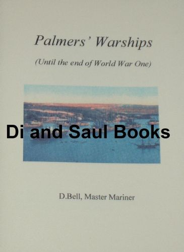 Palmers' Warships until the end of World War One, by D. Bell
